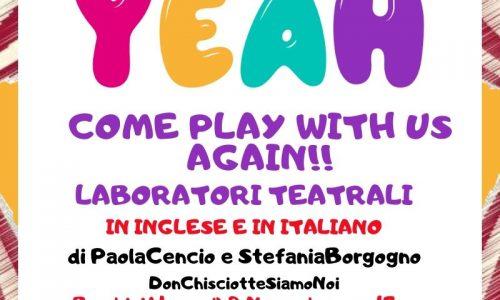"""""""Come play with us again!"""" Vieni a giocare al teatro con DonChisciotteSiamoNoi!"""